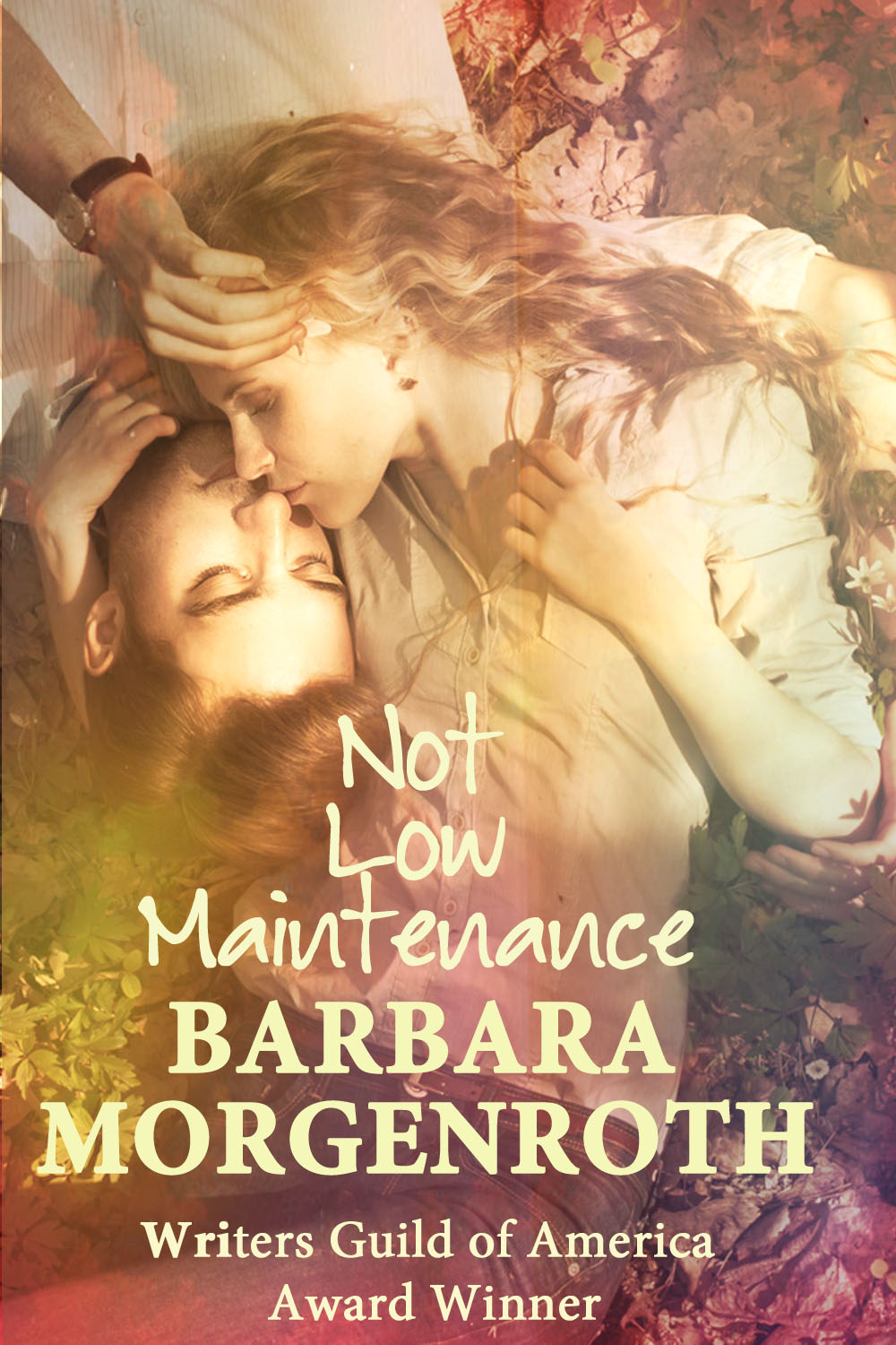 Not Low Maintenance By: Barbara Morgenroth
