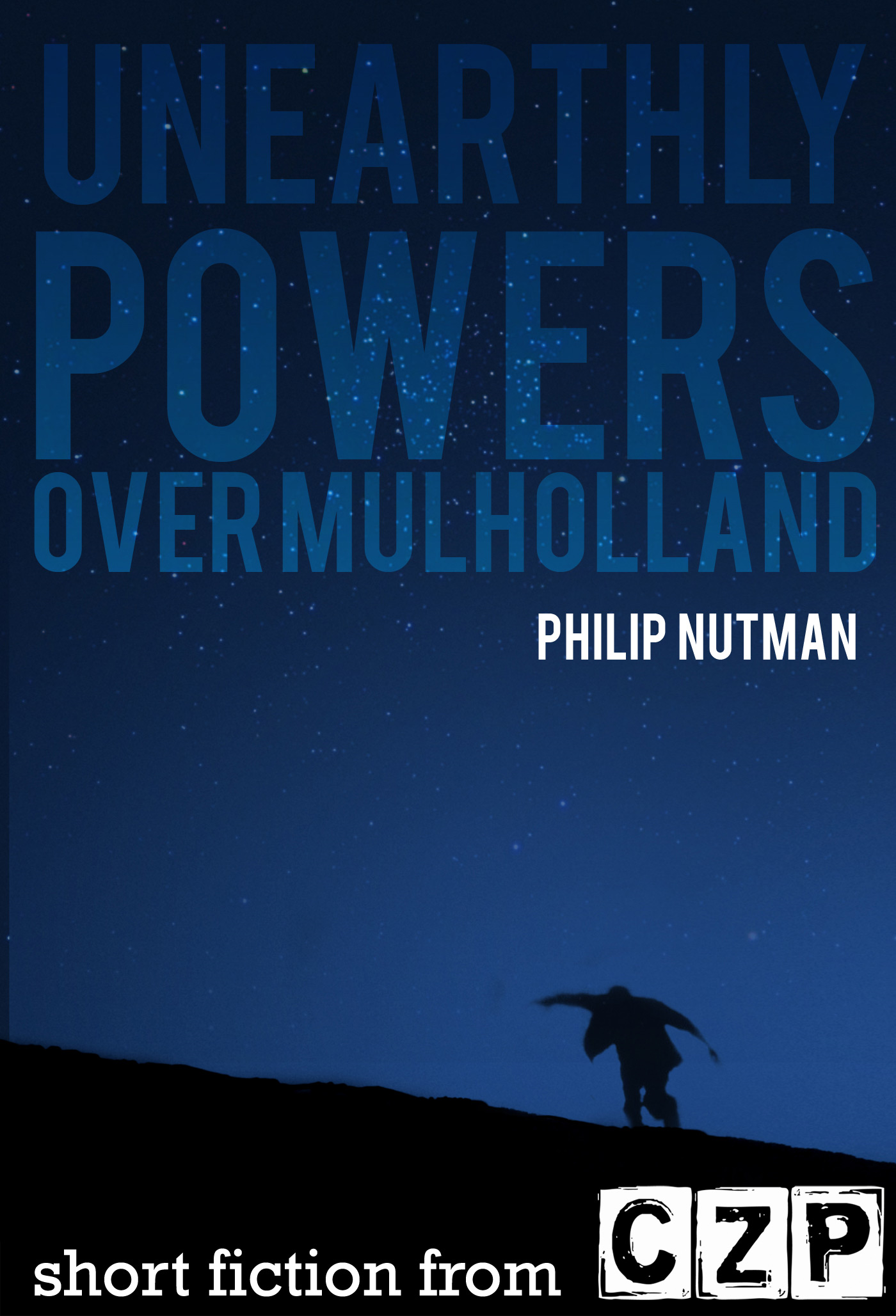 Unearthly Powers: Over Mulholland