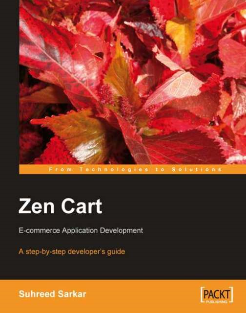 Zen Cart: E-commerce Application Development By: Suhreed Sarkar