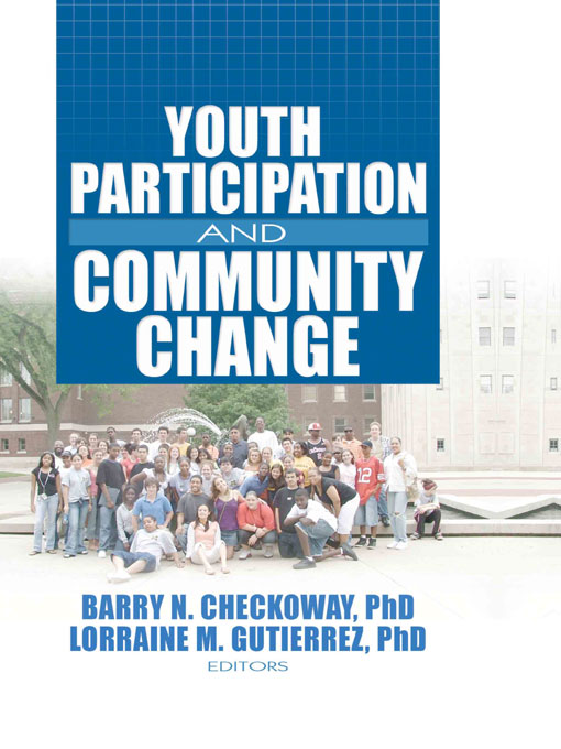Youth Participation and Community Change By: Barry Checkoway