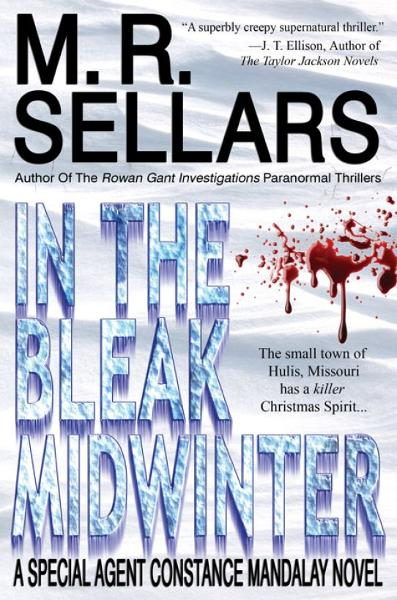 In The Bleak Midwinter: A Special Agent Constance Mandalay Novel By: M. R. Sellars