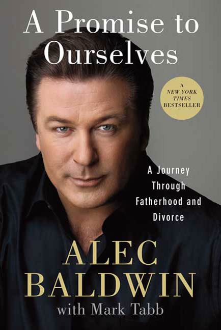 A Promise to Ourselves By: Alec Baldwin