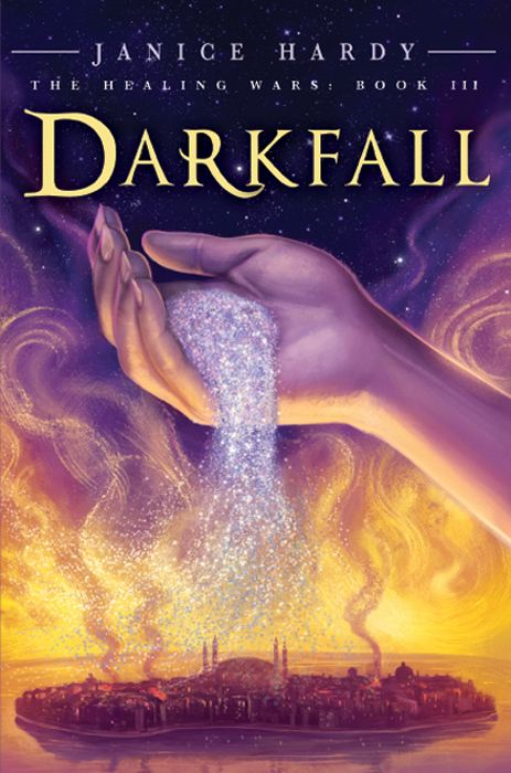 The Healing Wars: Book III: Darkfall By: Janice Hardy