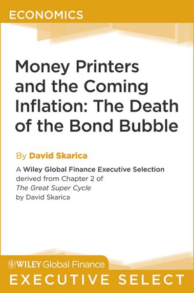 Money Printers and the Coming Inflation By: David Skarica