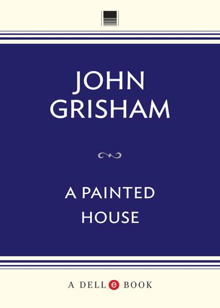 A Painted House By: John Grisham