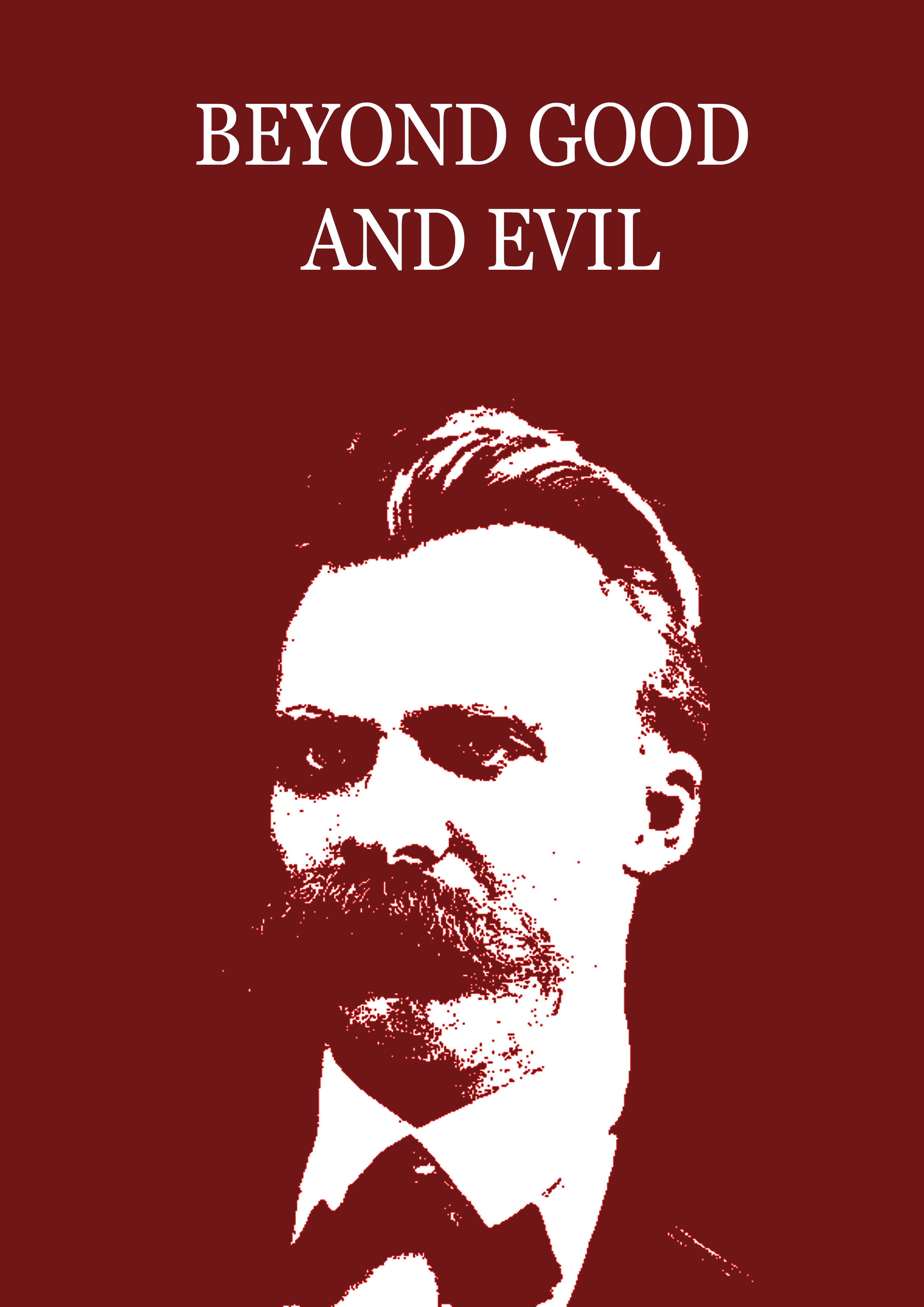 Beyond Good And Evil By: Friedrich Nietzsche
