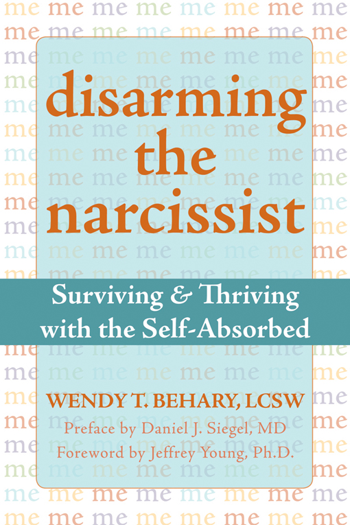 Disarming the Narcissist By: Daniel J. Siegel, MD,Wendy T. Behary, LCSW