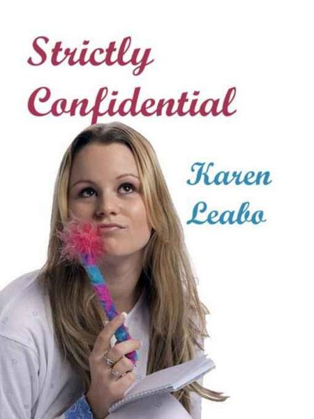 Strictly Confidential By: Karen Leabo