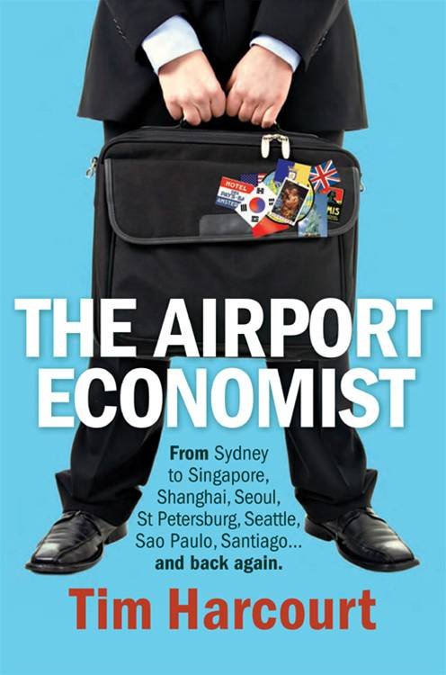 The Airport Economist By: Tim Harcourt