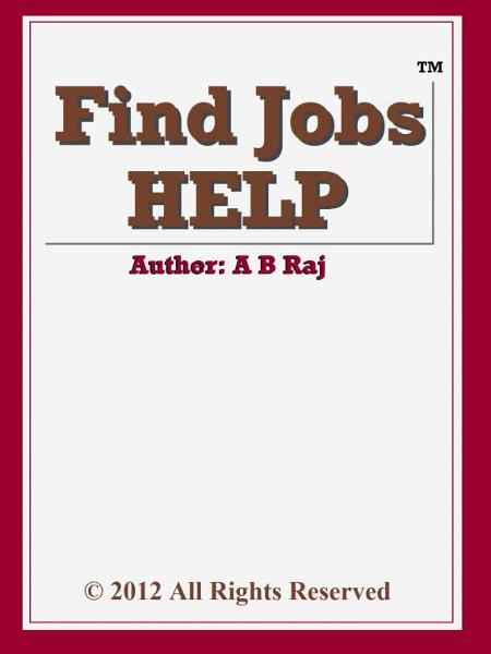 Find Jobs HELP By: B Raj A