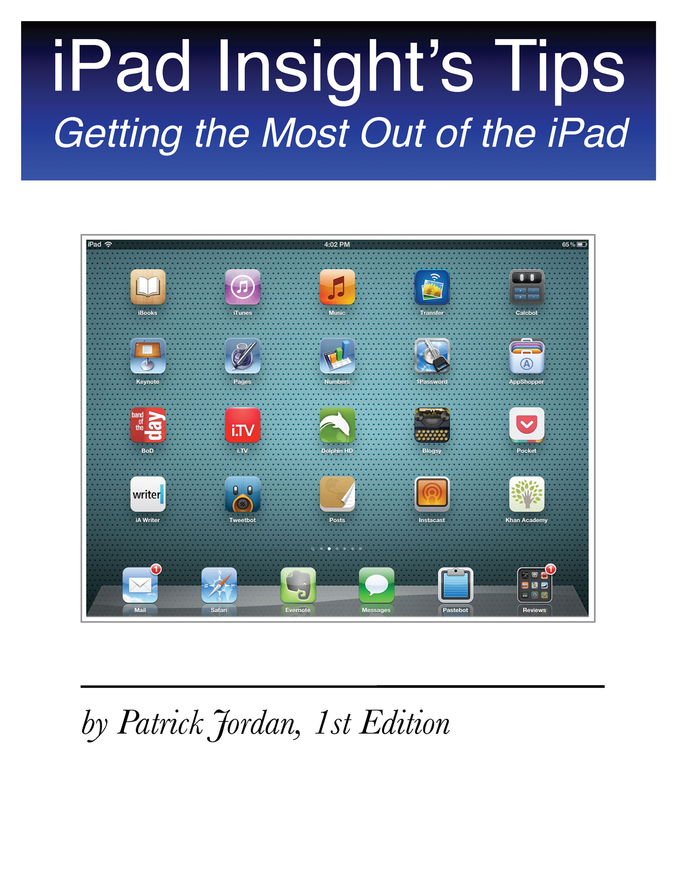 iPad Insight's Tips: Getting the Most Out of the iPad By: Patrick Jordan