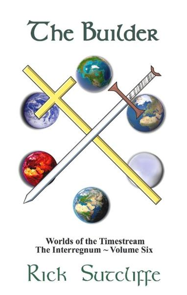 Worlds of the Timestream Book 6: The Builder