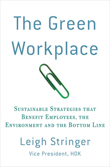 The Green Workplace By: Leigh Stringer