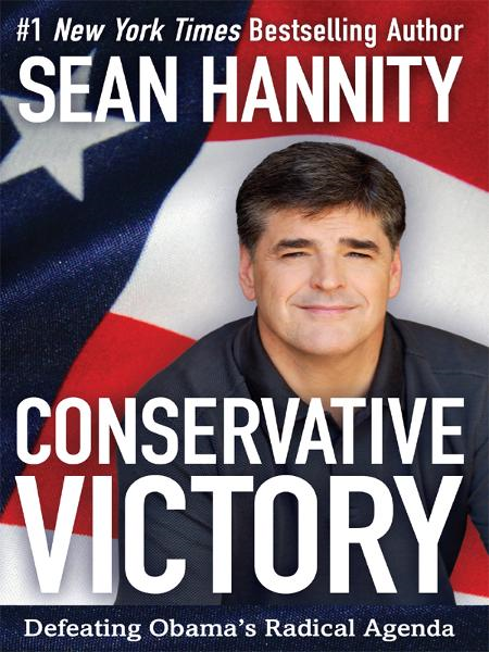 Conservative Victory By: Sean Hannity