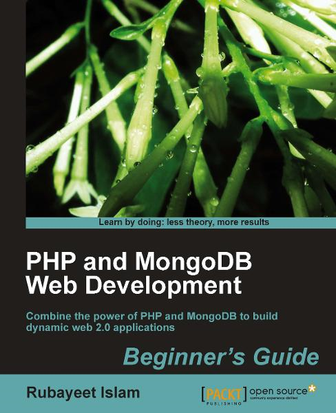 PHP and MongoDB Web Development Beginners Guide By: Rubayeet Islam