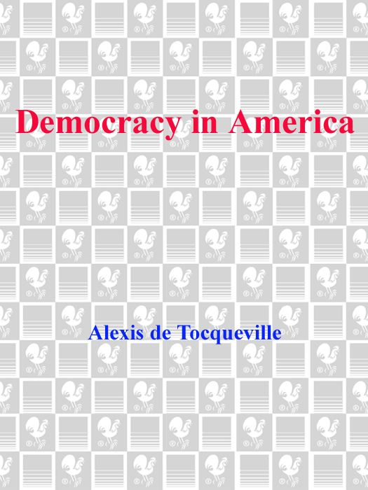 Democracy in America By: Alexis De Tocqueville
