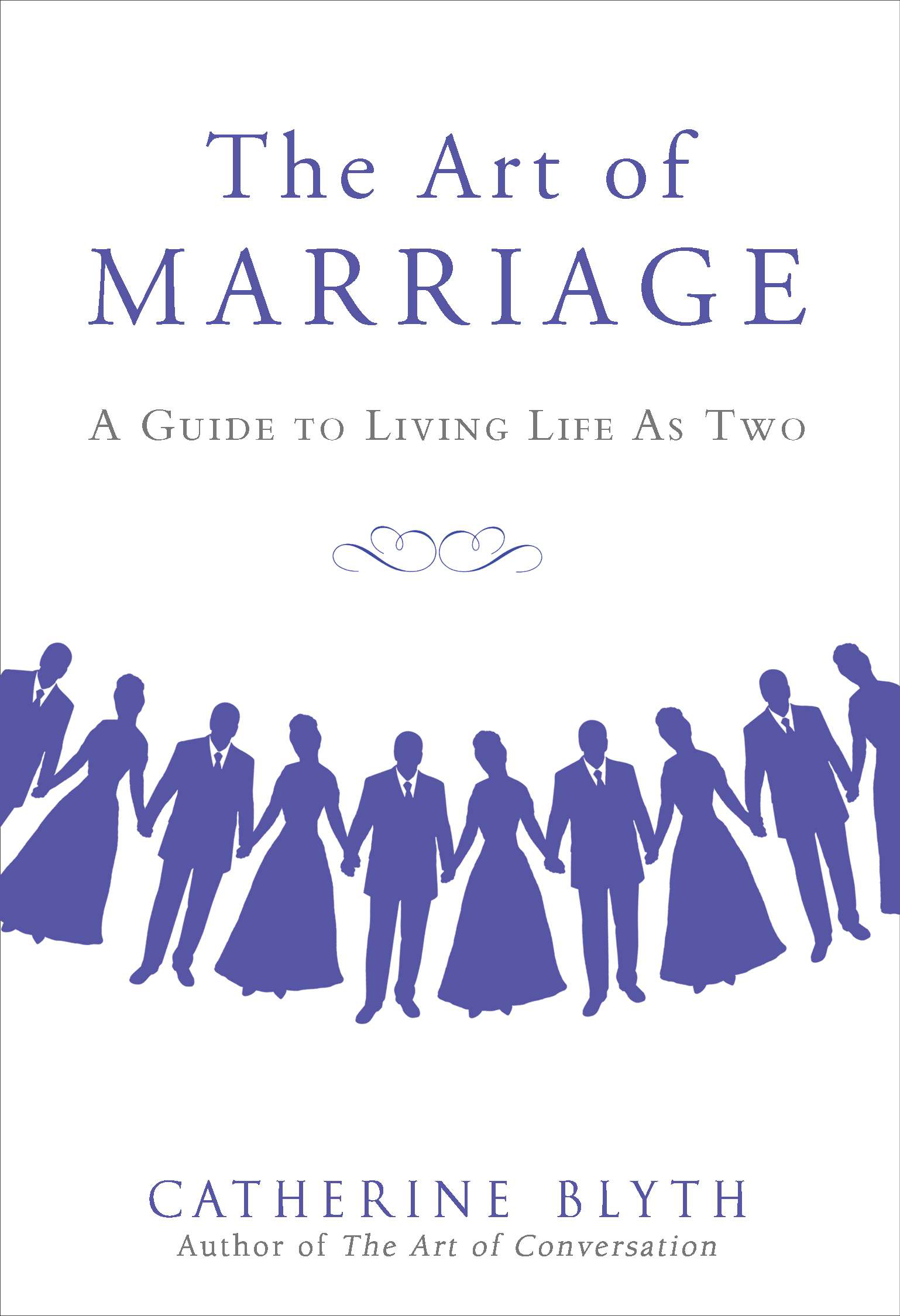The Art of Marriage By: Catherine Blyth