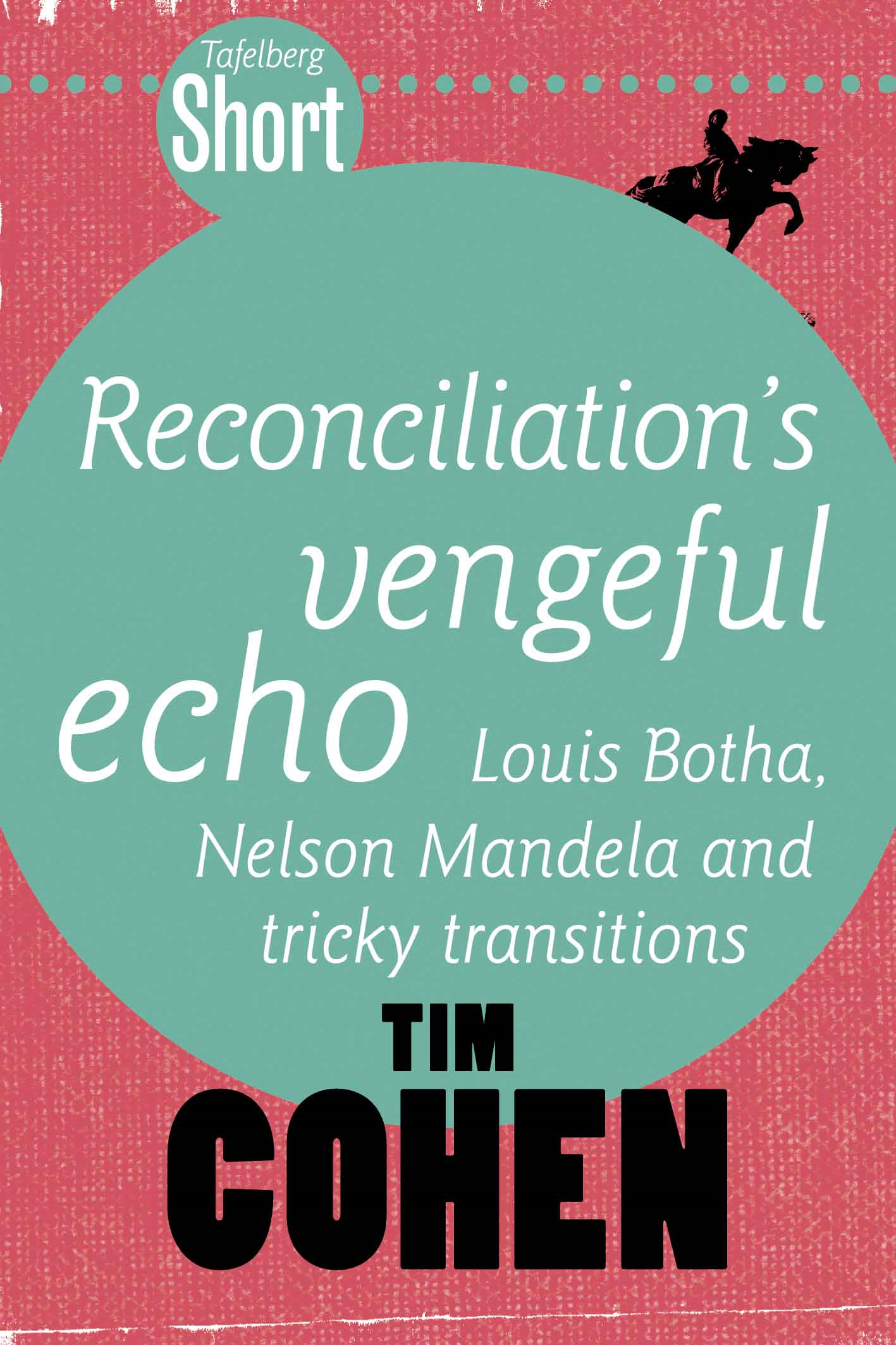Tafelberg Short: Reconciliation's vengeful echo