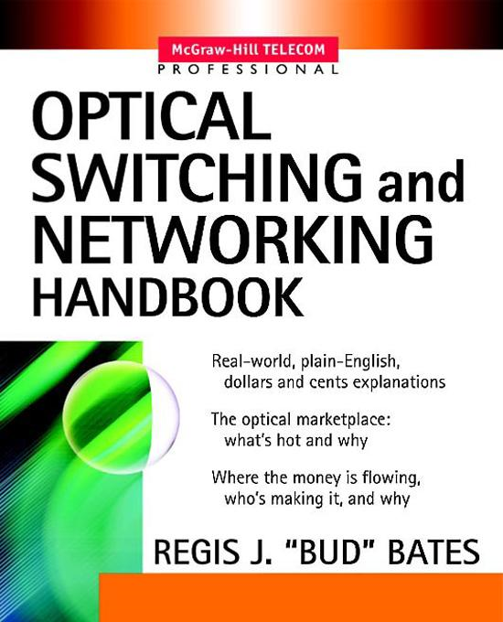Optical Switching and Networking Handbook