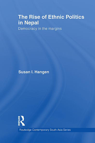 The Rise of Ethnic Politics in Nepal: Democracy in the Margins