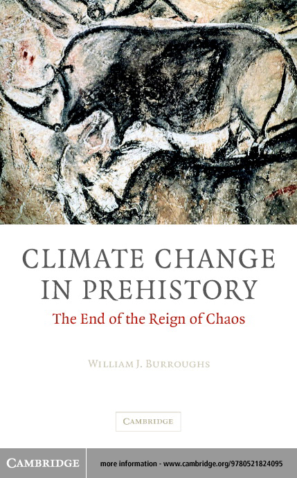 Climate Change in Prehistory By: Burroughs, William J.