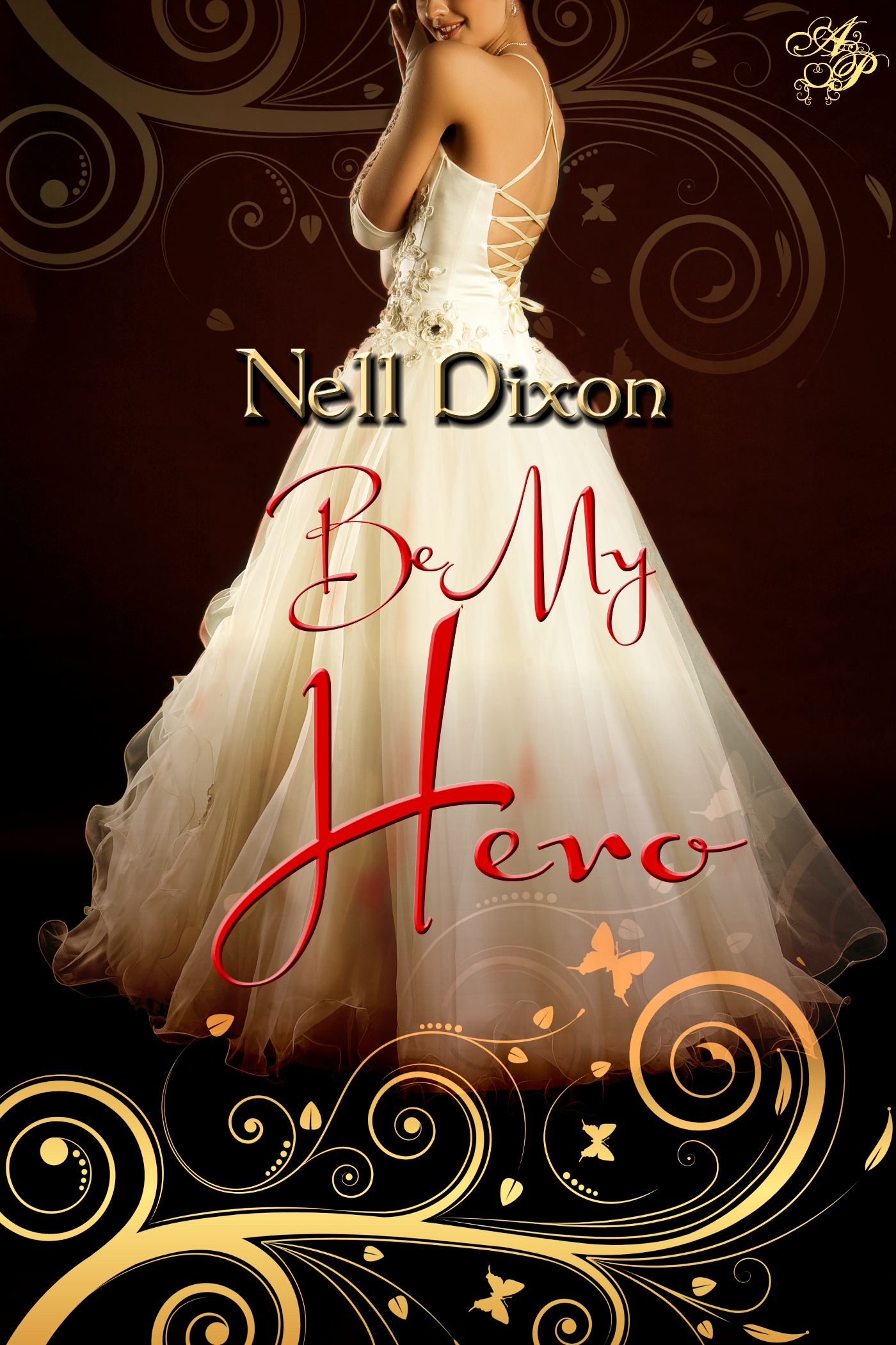 Be My Hero By: Nell Dixon