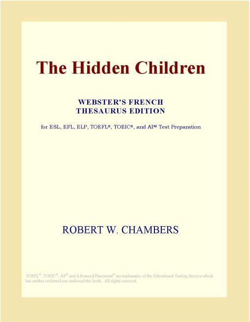 Inc. ICON Group International - The Hidden Children (Webster's French Thesaurus Edition)