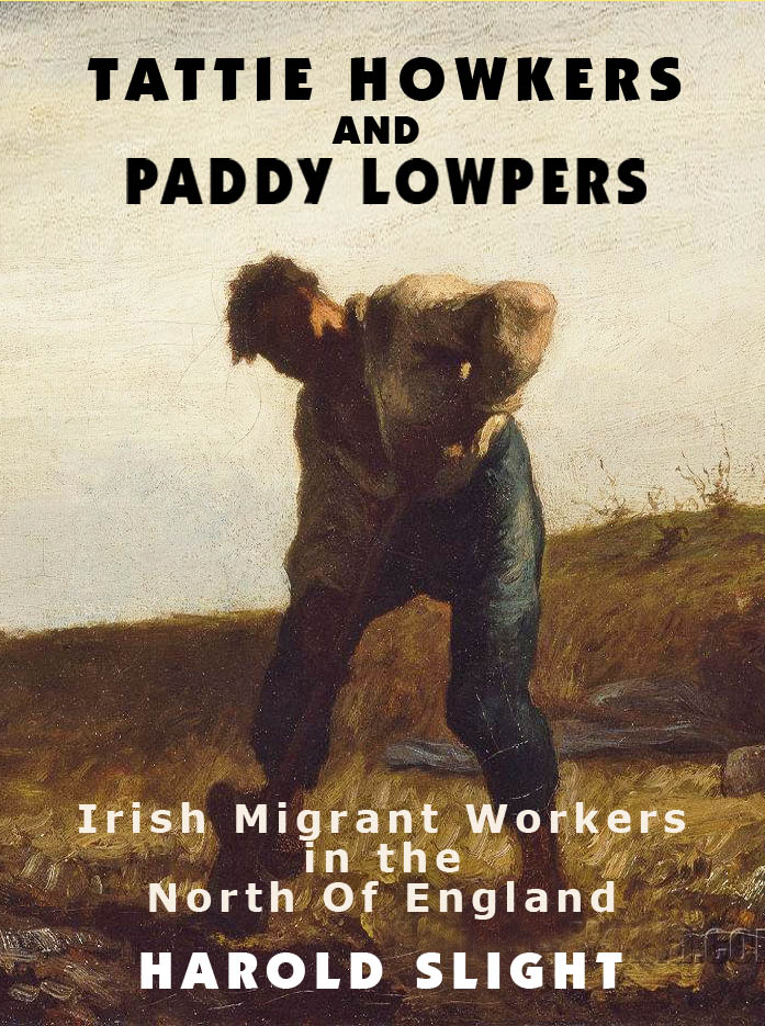 Tattie Howkers and Paddy Lowpers By: Harold Slight
