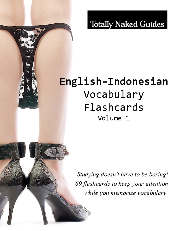Totally Naked Flashcards: English-Indonesian Nude Vocabulary Flash Cards - Vol. 1