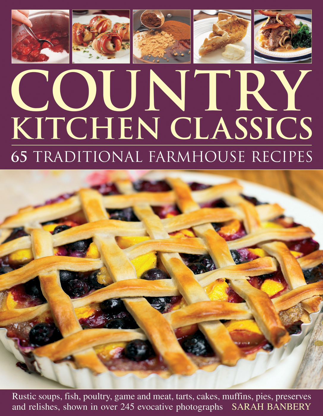 Country Kitchen Classics 65 Traditional Farmhouse Recipes