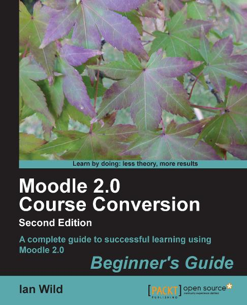 Moodle 2.0 Course Conversion, Second Edition