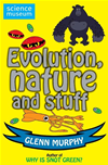 Science: Sorted! Evolution, Nature And Stuff: