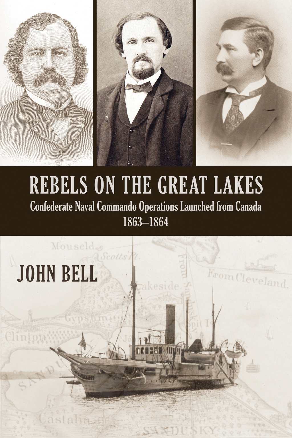 Rebels on the Great Lakes By: John Bell