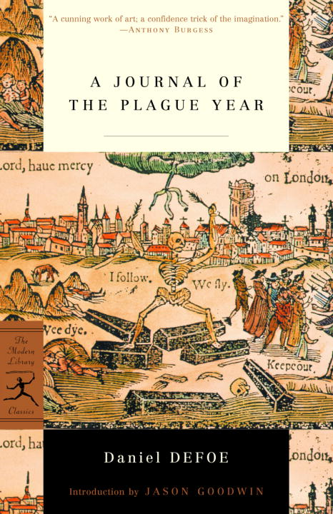 A Journal of the Plague Year By: Daniel Defoe