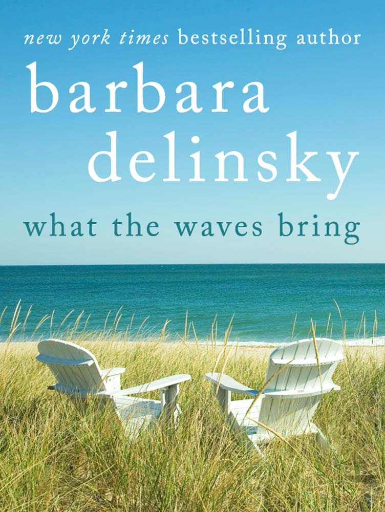 What the Waves Bring By: Barbara Delinsky