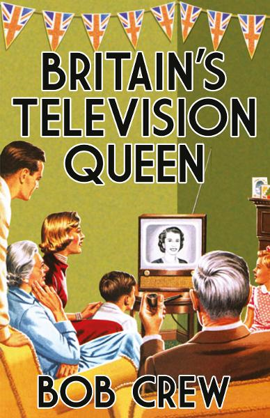 Britain's Television Queen By: Bob Crew