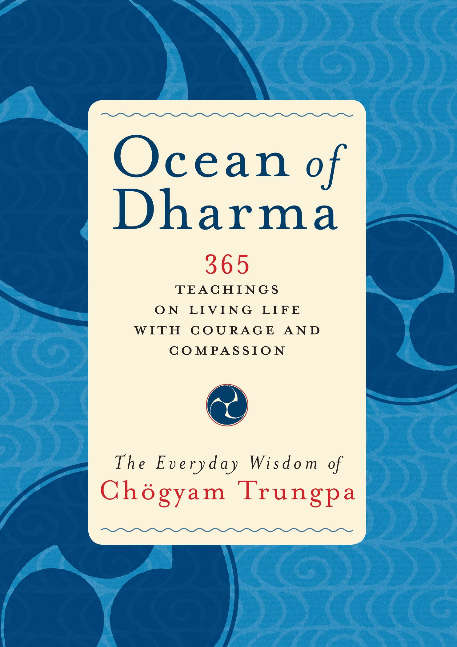 Ocean of Dharma By: Chogyam Trungpa