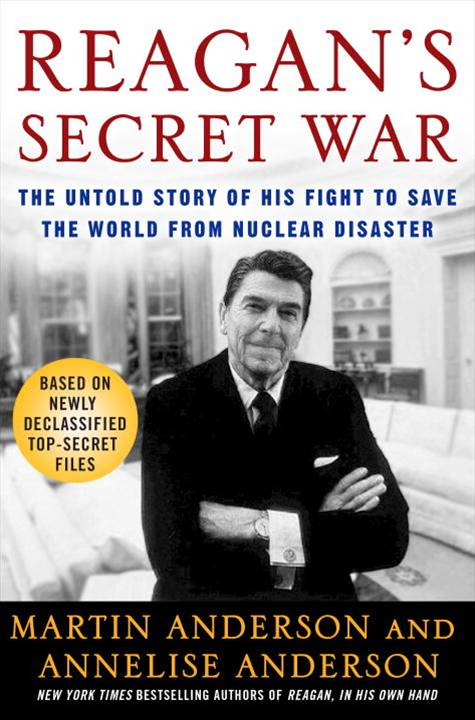 Reagan's Secret War By: Annelise Anderson,Martin Anderson