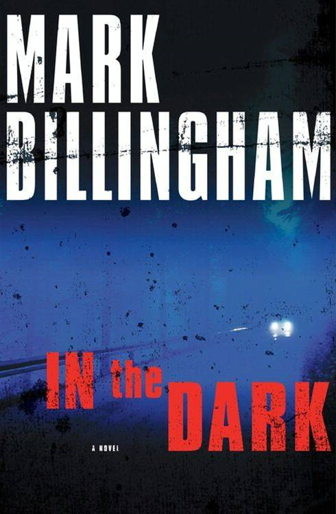 In the Dark By: Mark Billingham