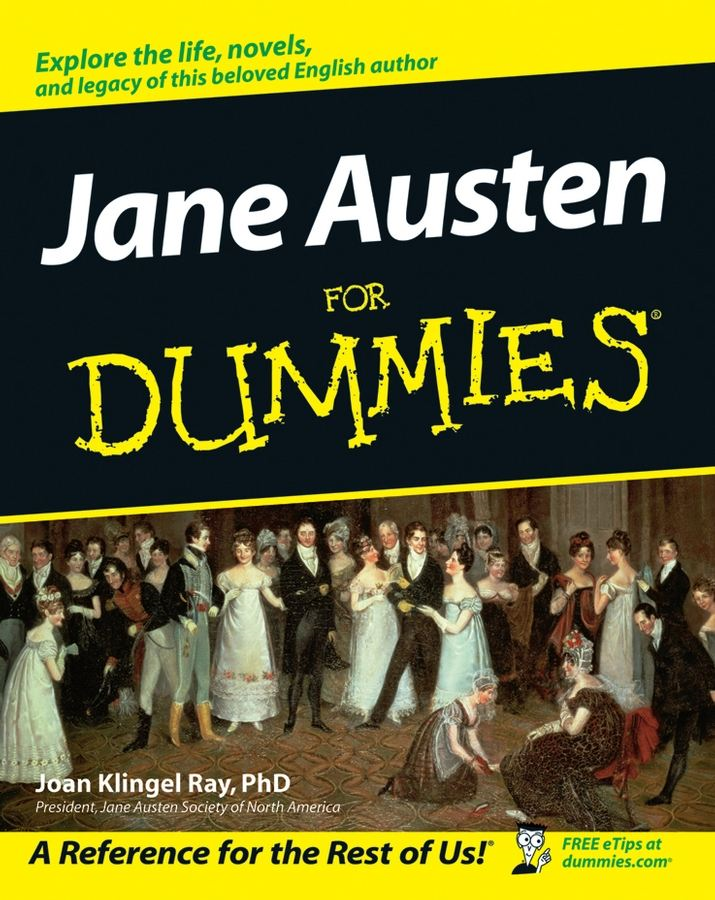 Jane Austen For Dummies By: Joan Elizabeth Klingel Ray PhD