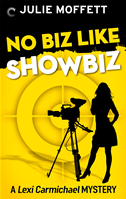 No Biz Like Showbiz: A Lexi Carmichael Mystery, Book Four