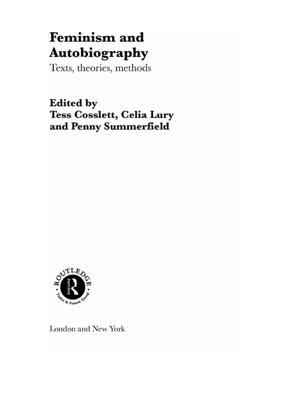 Feminism and Autobiography Texts,  Theories,  Methods