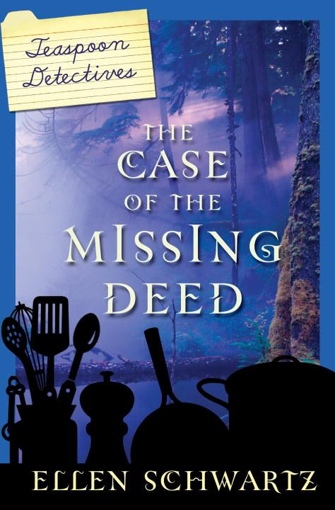 The Case of the Missing Deed By: Ellen Schwartz