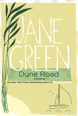 Dune Road: A Novel By: Jane Green