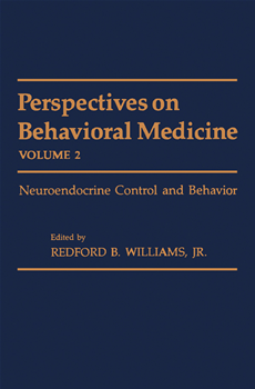 Perspectives on Behavioral Medicine Neuroendocrine Control and Behavior