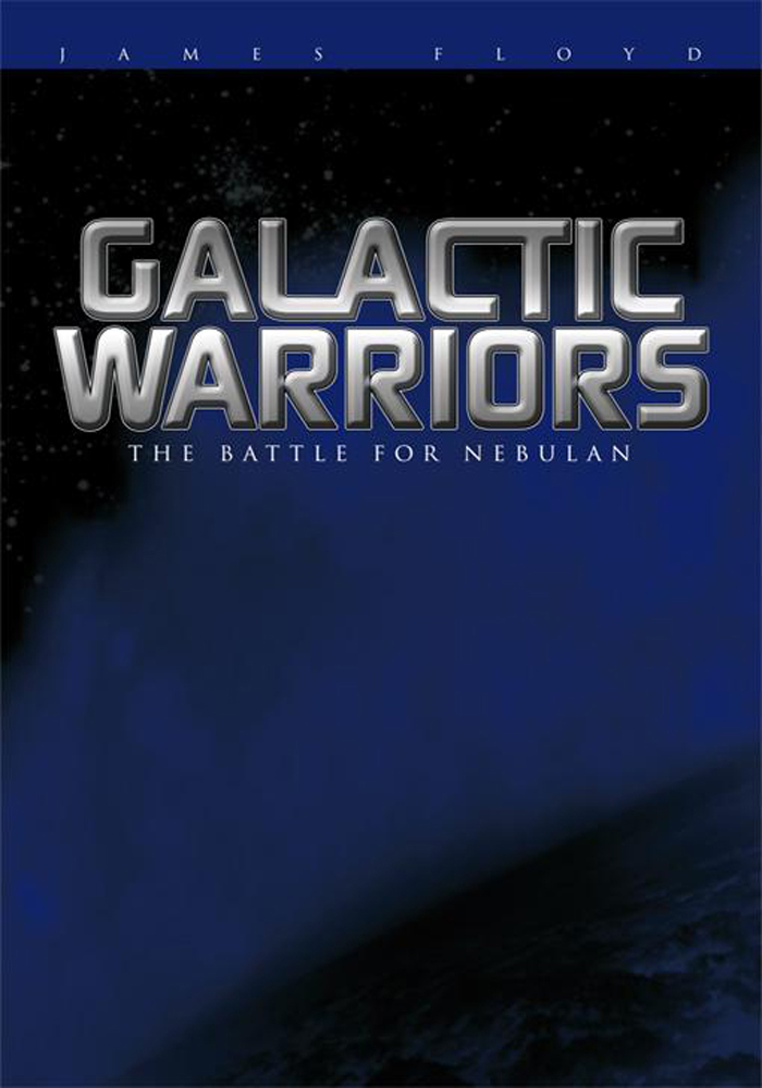 Galactic Warriors By: James Floyd
