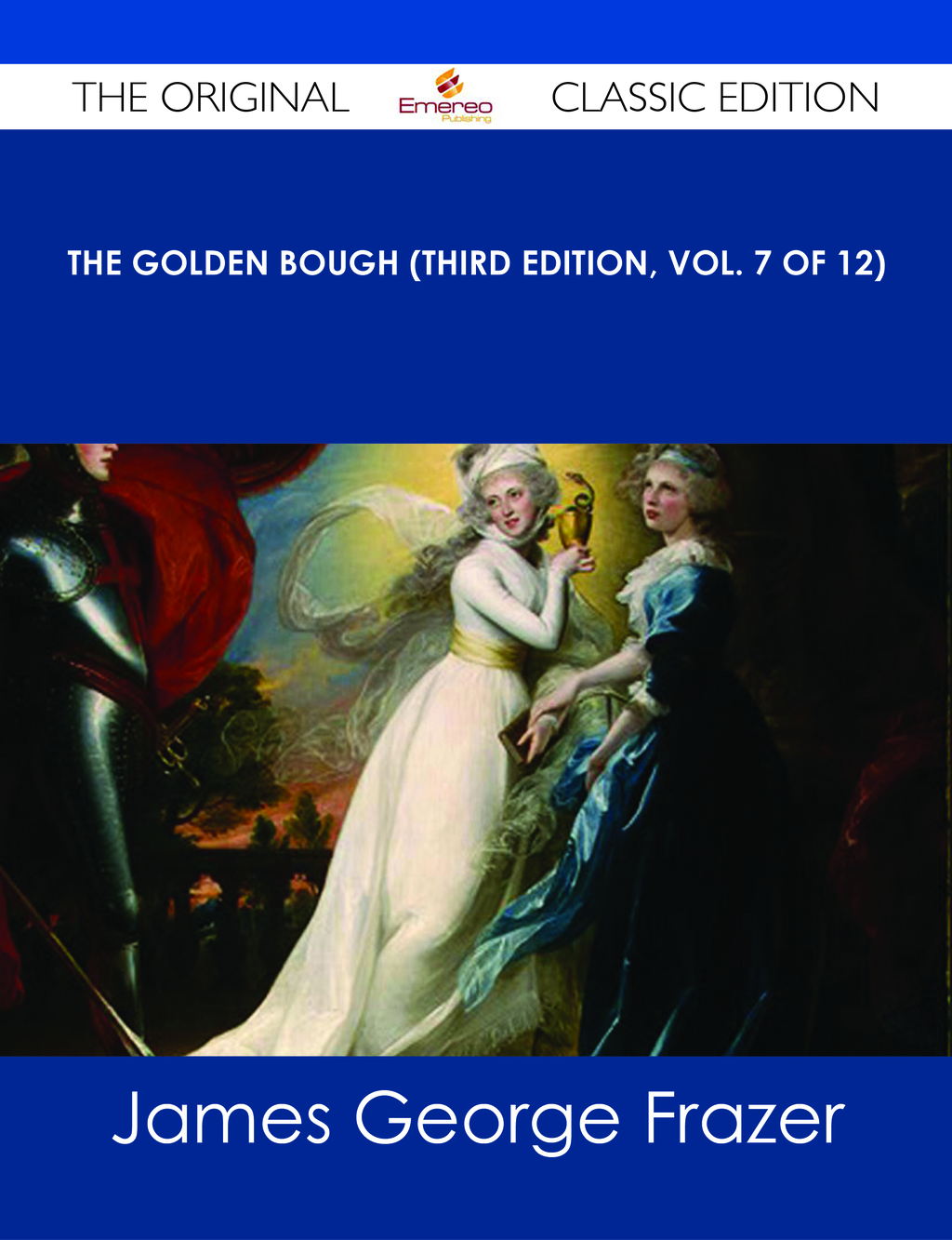 The Golden Bough (Third Edition, Vol. 7 of 12) - The Original Classic Edition