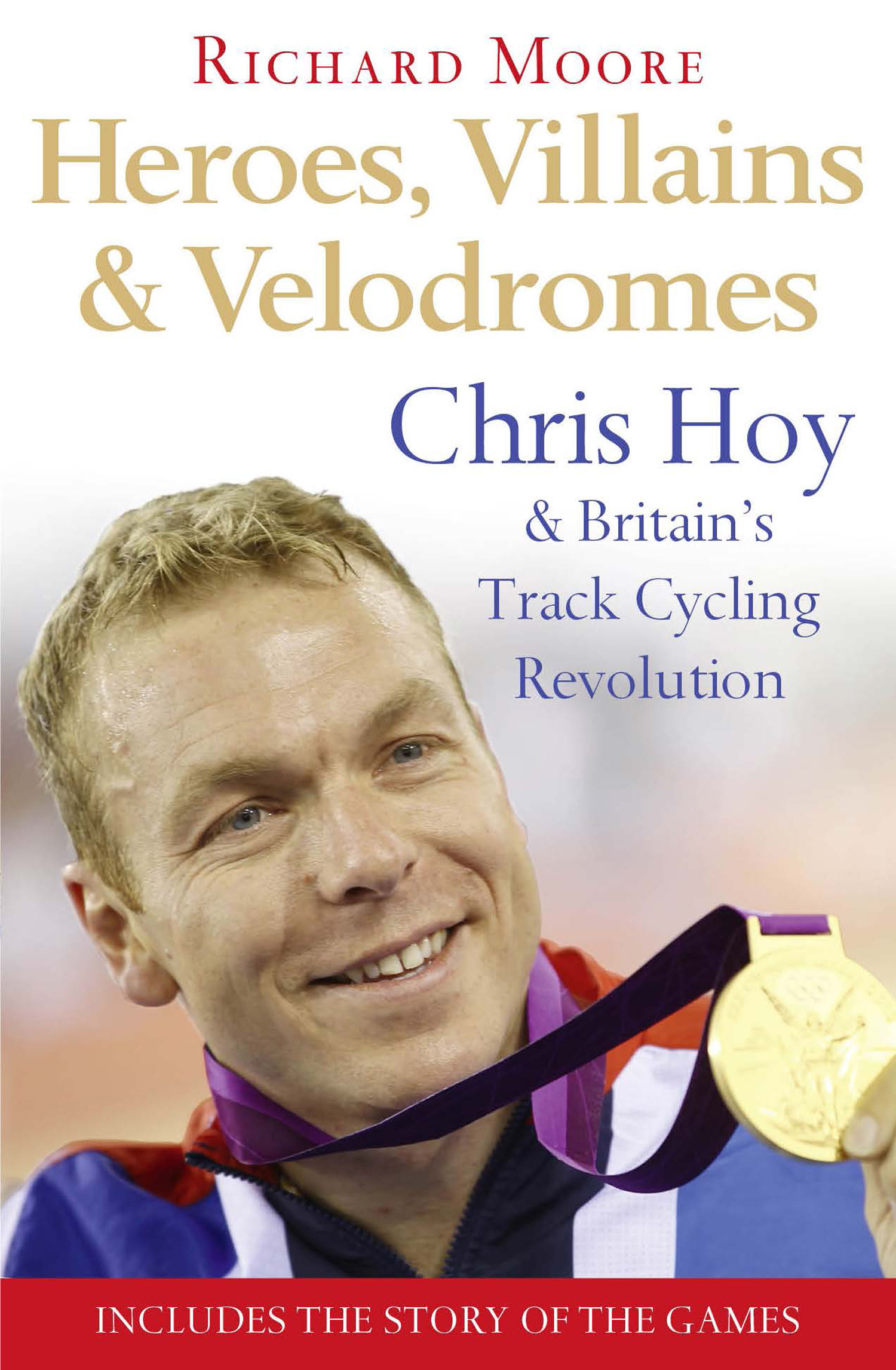Heroes,  Villains and Velodromes: Chris Hoy and Britain?s Track Cycling Revolution