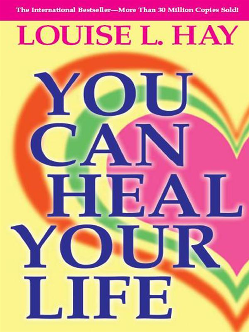 You Can Heal Your Life By: Louise Hay