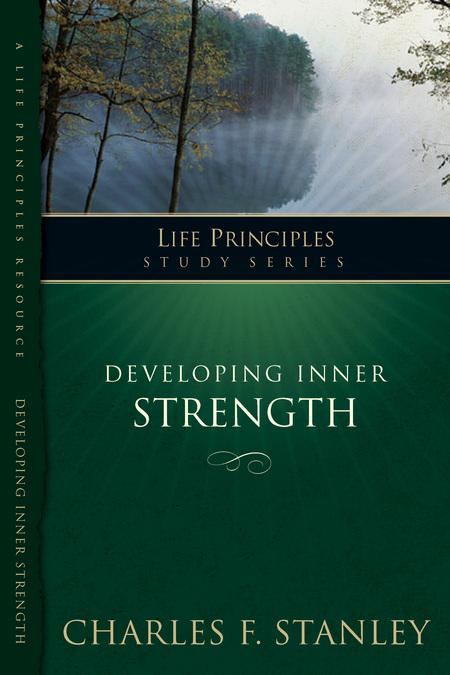 Developing Inner Strength By: Charles Stanley